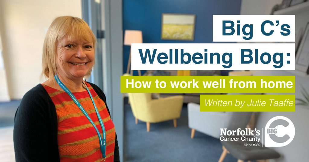 Photo of Julie Taaffe with text over the image stating 'Big C's Wellbeing Blog. How to work well from home. Written by Julie Taaffe'.